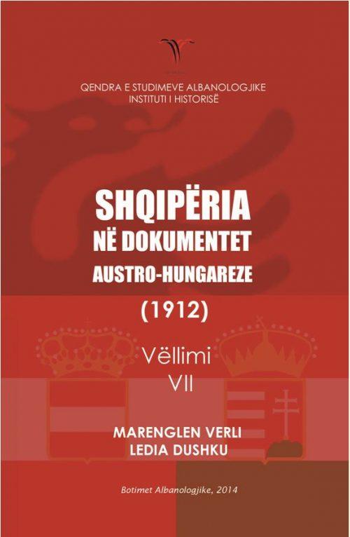 Shqipëria në dokumentet austro-hungareze (1912). Vëllimi VII