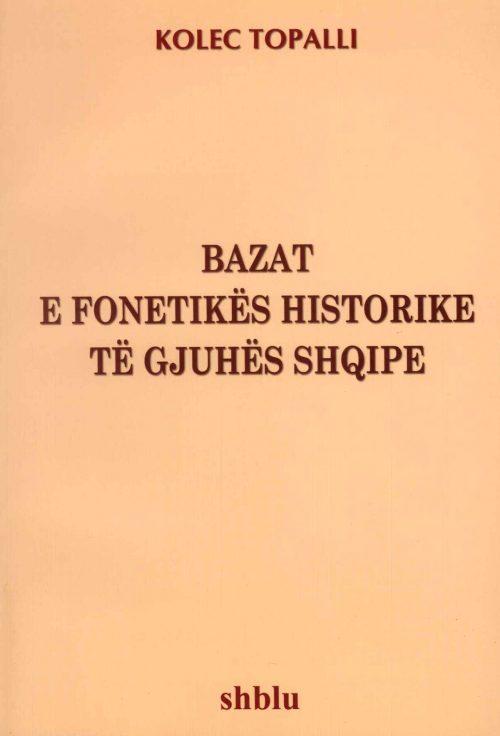 BAZAT E FONETIKËS HISTORIKE TË GJUHËS SHQIPE