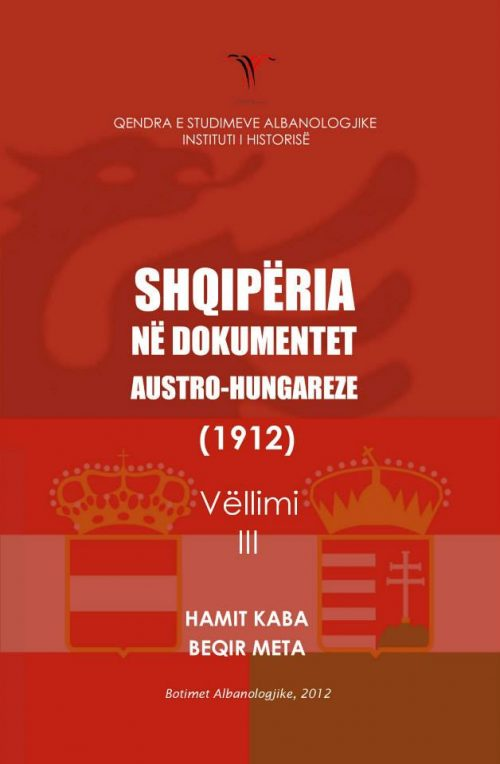 Shqipëria në dokumentat austro-hungareze 1912 (Vëllimi III)