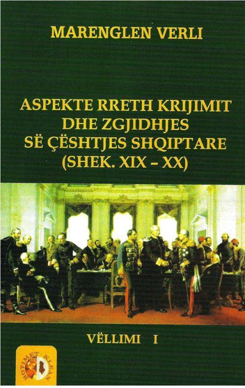 Aspekte rreth krijimit dhe zgjidhjes së çështjes shqiptare (Shek. XIX – XX)