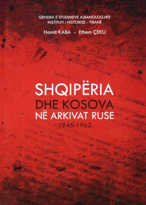 Shqipëria dhe Kosova në arkivat Ruse 1946-1962