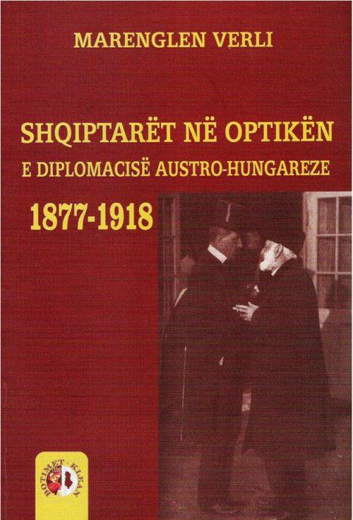 Shqiptarët në optikën e diplomacisë austro-hungareze 1877-1918