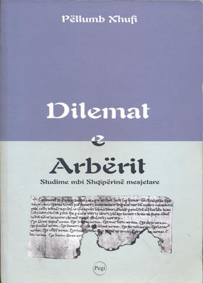 Dilemat e Arbërit (Studime mbi Shqipërinë mesjetare)