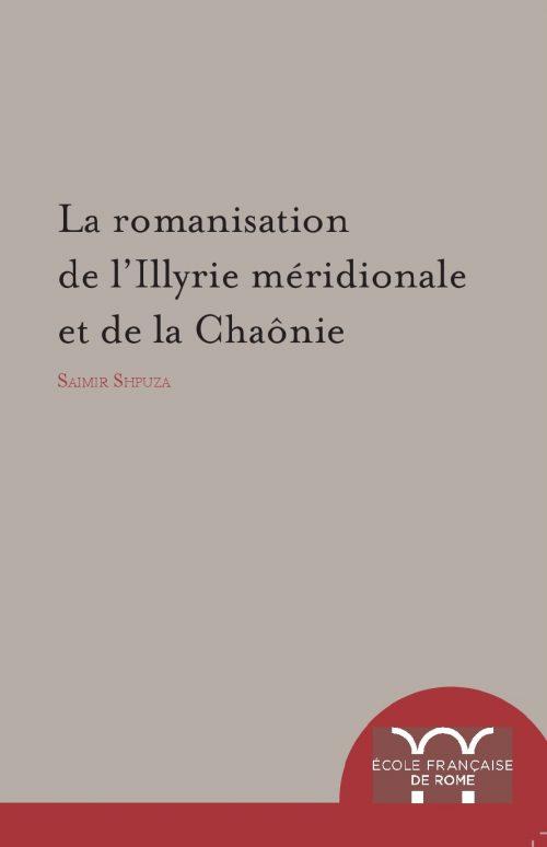 La romanisation de l'Illyrie méridionale et de la Châonie
