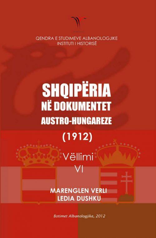 Shqipëria në dokumentat austro-hungareze 1912 (Vëllimi VI)