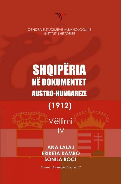 Shqipëria në dokumentat austro-hungareze 1912 (Vëllimi IV)