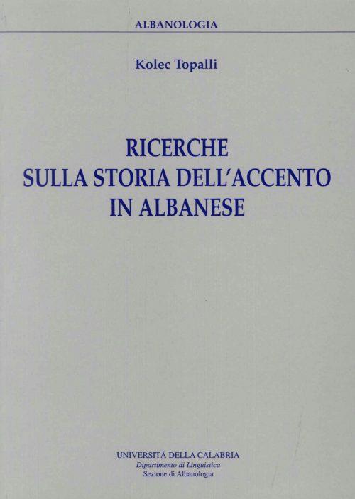 RICERCHE SULLA STORIA DELL'ACCENTO IN ALBANESE