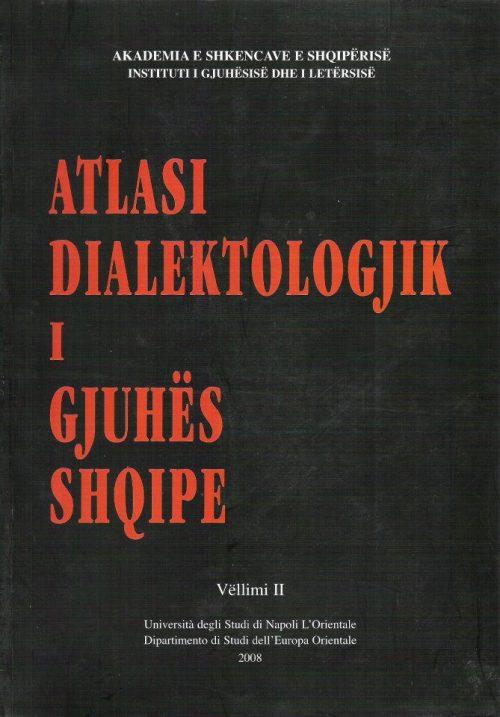Atlasi dialektologjik i gjuhës shqipe (Vëllimi II)