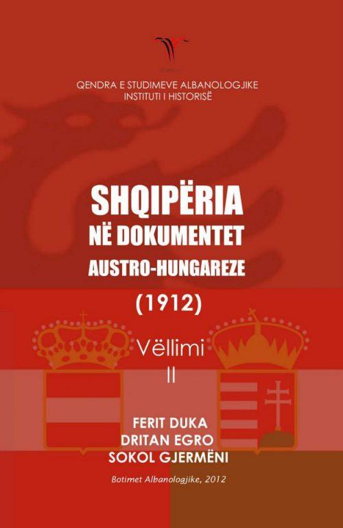 Shqipëra në dokumentat austro-hungareze 1912 (Vëllimi II)