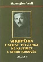 Shqipëria e viteve 1912-1964 në kujtimet e Spiro Kosovës