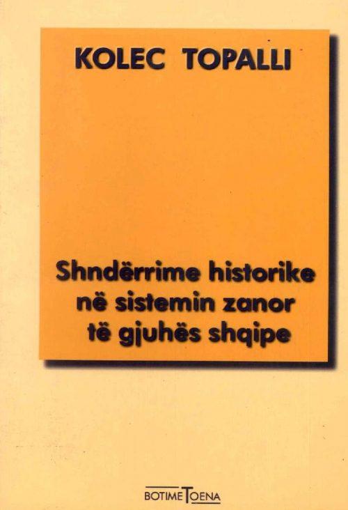 Shndërrime historike në sistemin zanor të gjuhës shqipe