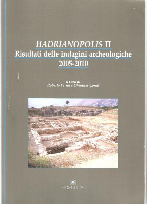 Hadrianopolis II. Risultati delle ingagini archeologice 2005-2010